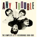 Any Trouble / Complete Stiff Recordings 1980 - 1981 (輸入盤CD)(2013/11/5)(エニー・トラブル)