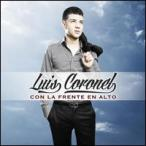 Luis Coronel / Con La Frente En Alto (輸入盤CD)(2013/9/17)(ルイス・コロネル)