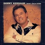 Sammy Kershaw / Won't Back Down (輸入盤CD) (M)(サミー・カーショウ)