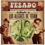 Pesado / Tributo A Los Alegres De Teran (輸入盤)