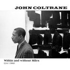 John Coltrane / Within & Without Miles Live 1960 【輸入盤LPレコード】(ジョン・コルトレーン)