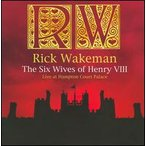 Rick Wakeman / Six Wives Of Henry VIII: Live At Hampton Court (輸入盤CD) (リック・ウェイクマン)