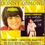 Donny Osmond / Donny Osmond Album/To You with Love, Donny (輸入盤CD)(ダニー・オズモンド)