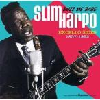 Slim Harpo / Buzz Me Babe - Excello Sides 1957-1962 (リマスター盤) (輸入盤CD) (スリム・ハーポ)