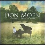 Don Moen / I Believe There Is More (輸入盤CD) (ドン・モーエン)