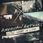 American Authors / Oh What A Life (輸入盤CD)(2014/3/4)(アメリカン・オーサーズ)
