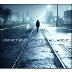 Pat Metheny / What's It All About (輸入盤CD)(パット・メセニー)