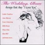 VA / WEDDING ALBUM: SONGS THAT SAY I LOVE YOU 1 (輸入盤CD)