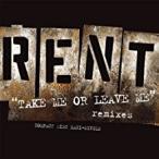Rent / Take Me Or Leave Me (Remix)【CD Single】(X) (レント)