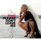 Pink / Please Don't Leave Me【CD Single】(X) (ピンク)
