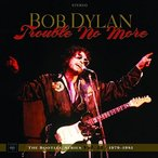 Bob Dylan / Trouble No More: The Bootleg Series Vol 13 1979-81 [9PC] (w/DVD) (Deluxe Edition) (輸入盤CD)(2017/11/3発売)(ボブ・ディラン)