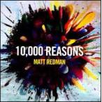 Matt Redman / 10,000 Reasons (輸入盤CD) (マット・レッドマン)
