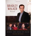BRADLEY WALKER / BLESSED: HYMNS & SONGS OF FAITH (輸入盤DVD)(2017/10/6)