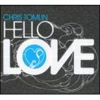 Chris Tomlin / Hello Love (輸入盤CD)(クリス・トムリン)