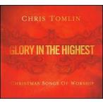 【メール便送料無料】Chris Tomlin / Glory In The Highest: Christmas Songs (輸入盤CD) (クリス・トムリン)