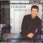 Josh Turner / Your Man (輸入盤CD)(ジョシュ・ターナー)
