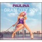 Paulina Rubio / Gran City Pop (Deluxe Edition) (輸入盤CD)(パウリナ・ルビオ)