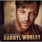 Darryl Worley / I Miss My Friend (輸入盤CD) (ダリル・ウォーリー)
