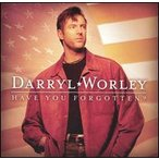 Darryl Worley / Have You Forgotten (輸入盤CD) (ダリル・ウォーリー)