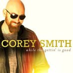 Corey Smith / While The Gettin Is Good【輸入盤LPレコード】