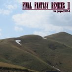 Final Fantasy Remixes II -lol project-