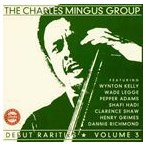 CHARLES MINGUS チャールズ・ミンガス/DEBUT RARITIES VOL.3 輸入盤 CD