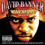 DAVID BANNER デヴィッド・バナー/MISSISSIPPI : THE ALBUM 輸入盤 CD
