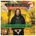 GLEN WASHINGTON グレン・ワシントン/MOST WANTED 輸入盤 CD