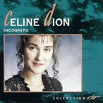 CELINE DION セリーヌ・ディオン/INCOGNITO 輸入盤 CD