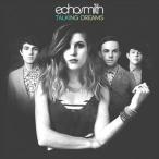 ECHOSMITH エコースミス/TALKING DREAMS (NEW VERSION) 輸入盤 CD