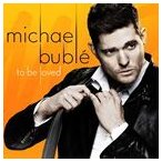 MICHAEL BUBLE マイケル・ブーブレ/TO BE LOVED 輸入盤 CD