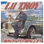 LIL TROY リル・トロイ/BACK TO BALLIN 輸入盤 CD