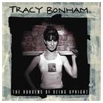 TRACY BONHAM トレイシー・ボーナム/BURDENS OF BEING UPRIGHT 輸入盤 CD