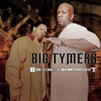 BIG TYMERS ビッグ・タイマーズ/BIG MONEY HEAVYWEIGHT 輸入盤 CD