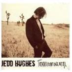 JEDD HUGHES ジェッド・ヒューズ/TRANSCONTINENTAL 輸入盤 CD