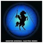 SHOOTER JENNINGS シューター・ジェニングス/ELECTRIC RODEO 輸入盤 CD