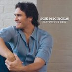 JOE NICHOLS ジョー・ニコルス/OLD THINGS NEW 輸入盤 CD