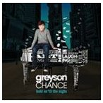 GREYSON CHANCE グレイソン・チャンス/HOLD ON 'TIL THE NIGHT 輸入盤 CD