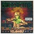 YELAWOLF イェラウルフ/RADIOACTIVE (BONUS TRACKS) 輸入盤 CD