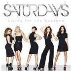 SATURDAYS サタデイズ/LIVING FOR THE WEEKEND 輸入盤 CD