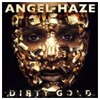 ANGEL HAZE エンジェル・ヘイズ/DIRTY GOLD (DLX) 輸入盤 CD