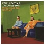 PAUL HEATON & JACQUI ABBOTT ポール・ヒートン&ジャッキー・アボット/WHAT HAVE WE BECOME 輸入盤 CD