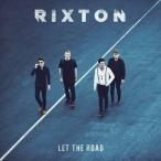 RIXTON リクストン/LET THE ROAD 輸入盤 CD