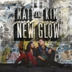 MATT AND KIM マット・アンド・キム/NEW GLOW 輸入盤 CD