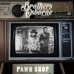 BROTHERS OSBORNE ブラザーズ・オズボーン/PAWN SHOP 輸入盤 CD