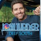 JOSH TURNER ジョシュ・ターナー/DEEP SOUTH 輸入盤 CD