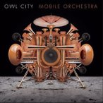 OWL CITY アウル・シティー/MOBILE ORCHESTRA 輸入盤 CD