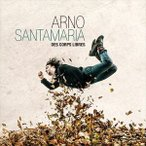 ARNO SANTAMARIA アルノ・サンタマリア/DES CORPS LIBRES 輸入盤 CD