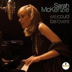 SARAH MCKENZIE サラ・マッケンジー/WE COULD BE LOVERS 輸入盤 CD
