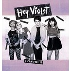 HEY VIOLET ヘイ・ヴァイオレット/I CAN FEEL IT (EP) 輸入盤 CD
